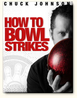How To Bowl Strikes (Chuck Johnson)